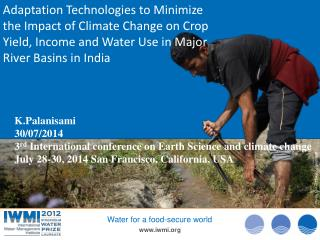 K.Palanisami 30/07/2014 3 rd  International conference on Earth Science and climate change