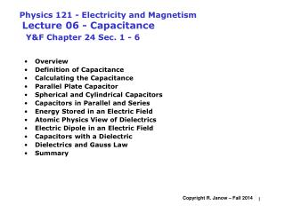 Physics 121 - Electricity and Magnetism Lecture 06 - Capacitance  Y&F Chapter 24 Sec. 1 - 6
