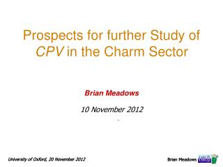 Prospects for further Study of  CPV  in the Charm Sector