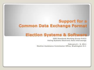 Support for a  Common Data Exchange Format Election Systems & Software