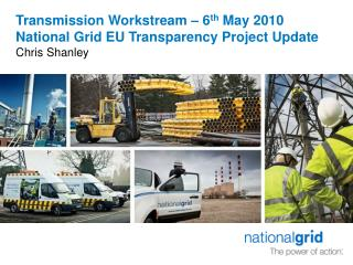 Transmission Workstream – 6 th  May 2010 National Grid EU Transparency Project Update