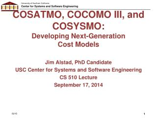COSATMO, COCOMO III, and COSYSMO: Developing Next-Generation Cost Models
