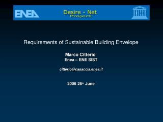 Requirements of Sustainable Building Envelope Marco Citterio  Enea – ENE SIST