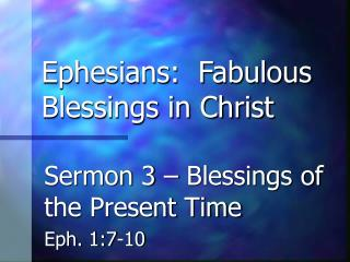 Ephesians:  Fabulous Blessings in Christ