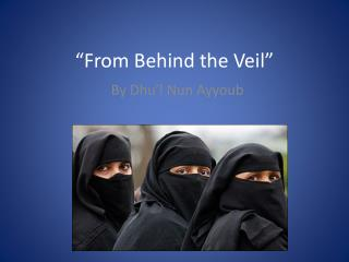 """From Behind the Veil"""