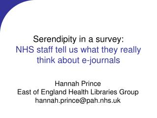 Serendipity in a survey:  NHS staff tell us what they really think about e-journals