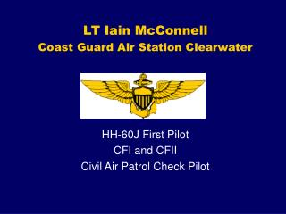 LT Iain McConnell Coast Guard Air Station Clearwater HH-60J First Pilot CFI and CFII
