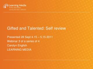 Gifted and Talented: Self review