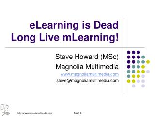 eLearning is Dead Long Live mLearning!