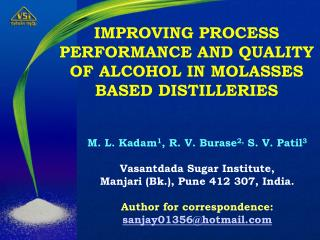 IMPROVING PROCESS PERFORMANCE AND QUALITY OF ALCOHOL IN MOLASSES BASED DISTILLERIES