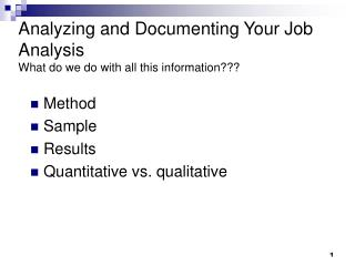 Analyzing and Documenting Your Job Analysis What do we do with all this information???