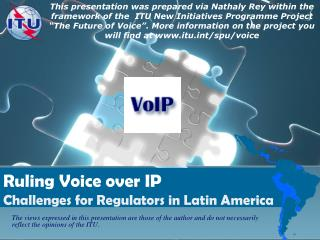 Ruling Voice over IP  Challenges for Regulators in Latin America