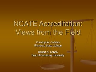 NCATE Accreditation: Views from the Field
