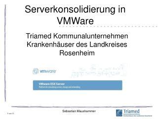 Serverkonsolidierung in VMWare