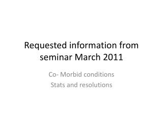 Requested information from seminar March 2011