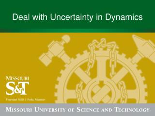 Deal with Uncertainty in Dynamics