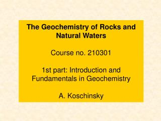 Geochemistry  - an Introduction
