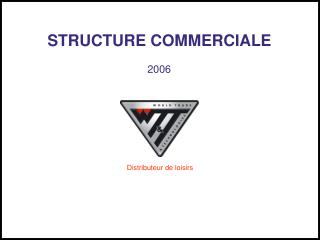 STRUCTURE COMMERCIALE