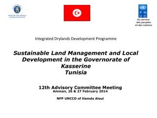 12th Advisory Committee Meeting Amman, 26 &  27  February 2014 NFP UNCCD of  Hamda Aloui