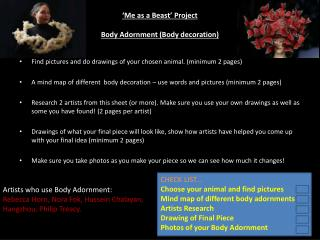 'Me as a Beast' Project Body Adornment (Body decoration)