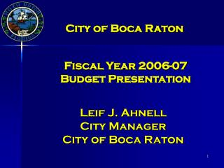 Leif J. Ahnell City Manager City of Boca Raton