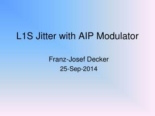 L1S Jitter with AIP Modulator