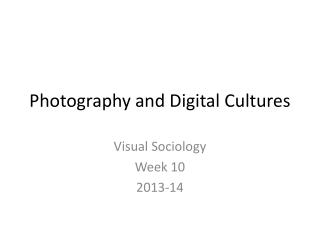 Photography and Digital Cultures
