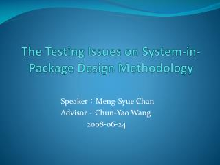 The Testing Issues on System-in-Package Design Methodology