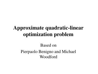 Approximate quadratic-linear optimization problem