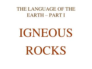 THE LANGUAGE OF THE EARTH – PART I