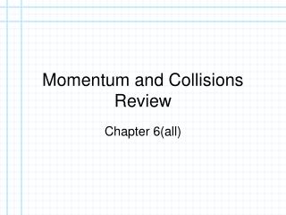 Momentum and Collisions Review