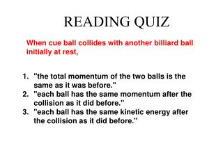 """""""the total momentum of the two balls is the same as it was before."""""""