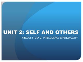 UNIT 2: SELF AND OTHERS