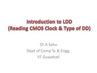 Introduction to LDD (Reading CMOS Clock & Type of DD)