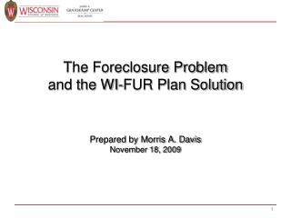 The Foreclosure Problem and the WI-FUR Plan Solution