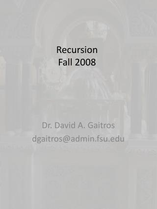 Recursion Fall 2008