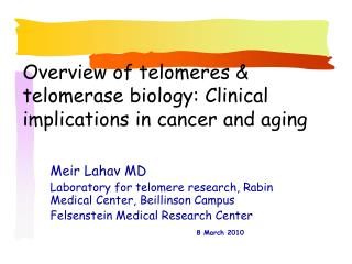 Overview of telomeres & telomerase biology: Clinical implications in cancer and aging
