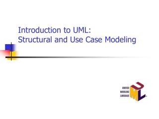Introduction to UML: Structural and Use Case Modeling