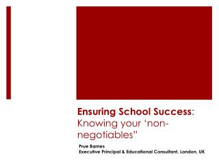 Ensuring School Success : Knowing your ' non-negotiables ""