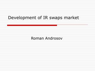 Development of IR swaps market