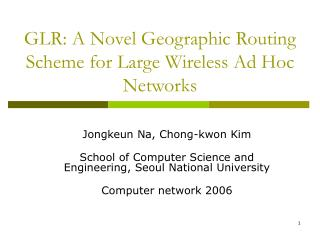GLR: A Novel Geographic Routing Scheme for Large Wireless Ad Hoc Networks