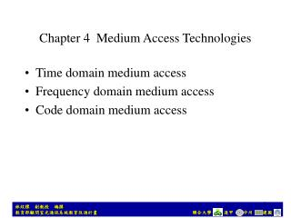 Chapter 4  Medium Access Technologies