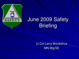 June 2009 Safety Briefing