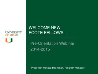 WELCOME NEW  FOOTE FELLOWS!