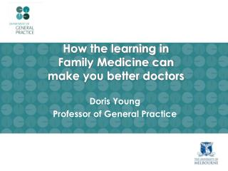 How the learning in Family Medicine can make you better doctors