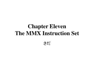 Chapter Eleven  The MMX Instruction Set