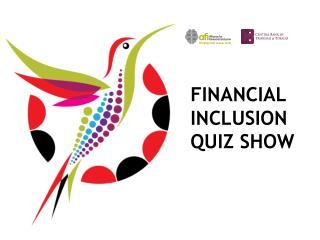 financial inclusion QUIZ SHOW