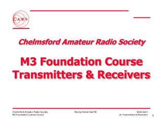 Chelmsford Amateur Radio Society  M3 Foundation Course Transmitters & Receivers