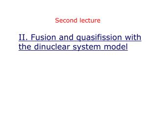 II. Fusion and quasifission with the dinuclear system model