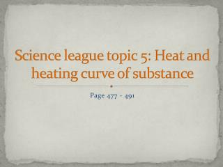 Science league topic 5: Heat and heating curve of substance